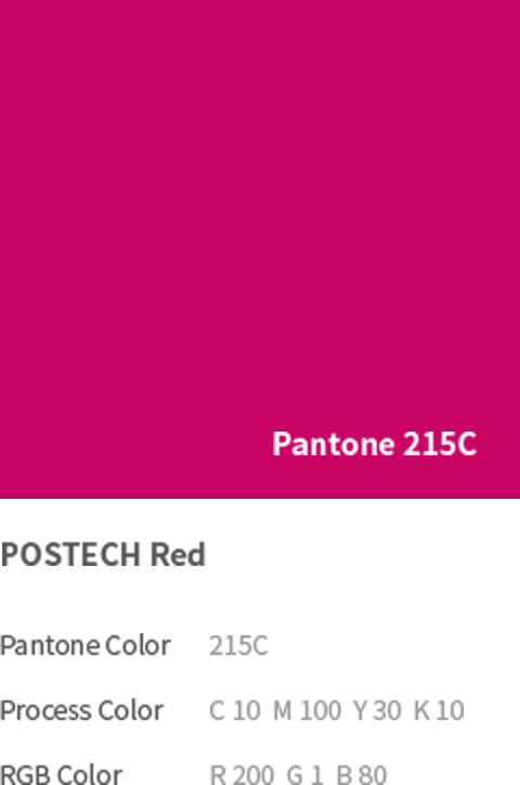 POSTECH 교색 Pantone 215C - POSTECH Red(Pantone Color: 215C, Process Color: C 10  M 100  Y 30  K 10, RGB Color: R 200  G 1  B 80)
